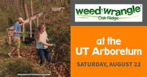 UT Arboretum Weed Wrangle® @ UT Arboretum